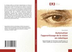 Bookcover of Automatiser l'apprentissage de la vision en robotique