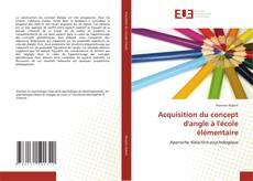 Bookcover of Acquisition du concept d'angle à l'école élémentaire