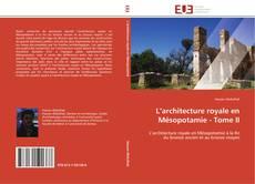 Couverture de L'architecture royale en Mésopotamie - Tome II