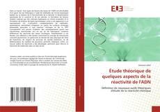 Portada del libro de Étude théorique de quelques aspects de la réactivité de l'ADN