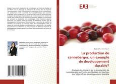 Bookcover of La production de canneberges, un exemple de développement durable?