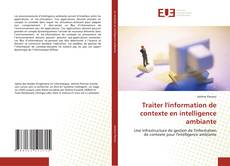 Bookcover of Traiter l''information de contexte en intelligence ambiante