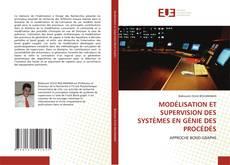 Portada del libro de MODÉLISATION ET SUPERVISION DES SYSTÈMES EN GÉNIE DES PROCÉDÉS