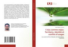 Bookcover of L''EAU COMME ENJEU: TERRITOIRE, IDENTITÉ ET CONFLITS D''USAGES