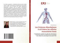 Bookcover of Les histones déacétylases 4 et 8 dans les cellules musculaires lisses