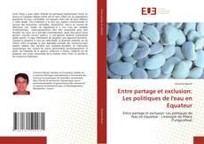 Capa do livro de Entre partage et exclusion: Les politiques de l''eau en Equateur