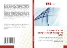 Couverture de L''intégration  des composants et des aspects (AOP)