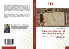 Couverture de Institutions, inégalités et croissance économique: