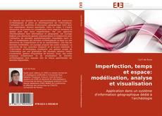 Bookcover of Imperfection, temps et espace: modélisation, analyse et visualisation