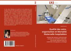 Couverture de Qualité des soins, organisation et Mortalité Maternelle hospitalière
