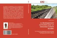 Bookcover of Le développement curriculaire pour un renouveau scolaire durable:
