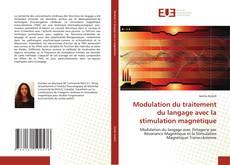 Modulation du traitement du langage avec la stimulation magnétique kitap kapağı