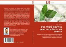 Bookcover of Des micro-gouttes pour remplacer les souris?