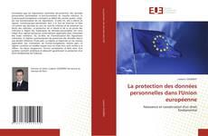 Bookcover of La protection des données personnelles dans l''Union européenne