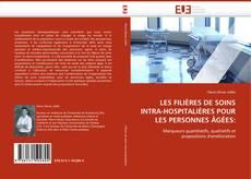 Couverture de LES FILIÈRES DE SOINS INTRA-HOSPITALIÈRES POUR LES PERSONNES ÂGÉES: