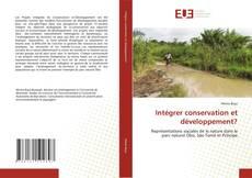 Couverture de Intégrer conservation et développement?