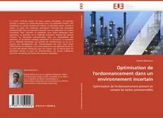 Buchcover von Optimisation de l'ordonnancement dans un environnement incertain