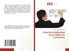 Bookcover of Propriétés algébriques d''une algèbre de convolution