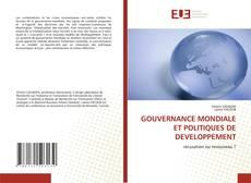 Bookcover of GOUVERNANCE MONDIALE ET POLITIQUES DE DEVELOPPEMENT
