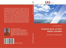 Bookcover of Esquisse pour un Etat-Nation tchadien