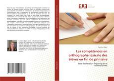 Portada del libro de Les compétences en orthographe lexicale des élèves en fin de primaire