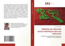 Bookcover of Mobilité des éléments traces métalliques dans les sédiments