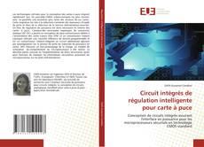 Bookcover of Circuit intégrés de régulation intelligente pour carte à puce