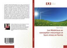 Bookcover of Les Matériaux en conception mécanique et leurs mises en forme