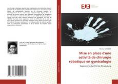 Bookcover of Mise en place d''une activité de chirurgie robotique en gynécologie