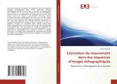 Bookcover of Estimation du mouvement dans des séquences d'images échographiques