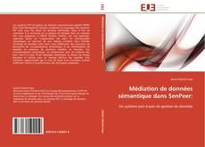 Buchcover von Médiation de données sémantique dans SenPeer: