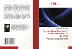 Обложка Le marketing de projet en situation Business to Business