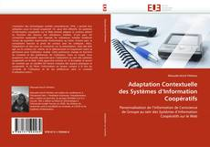 Bookcover of Adaptation Contextuelle des Systèmes d''Information Coopératifs