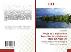 Обложка Projet de la Biodiversité Forestière de la Mahouna (Nord-Est Algérien)