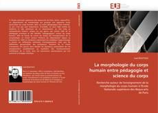 La morphologie du corps humain entre pédagogie et science du corps kitap kapağı