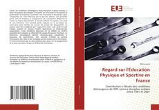 Couverture de Regard sur l'Education Physique et Sportive en France