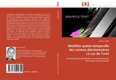 Couverture de Mobilité spatio-temporelle  des centres décisionnaires  Le cas de Tunis