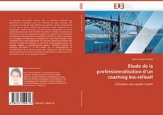 Bookcover of Etude de la professionnalisation d'un coaching bio-réflexif