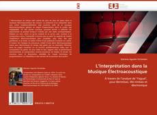 Bookcover of L''Interprétation dans la Musique Électroacoustique
