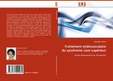 Capa do livro de Traitement endovasculaire du syndrome cave supérieur