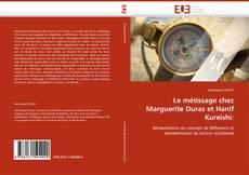 Обложка Le métissage chez Marguerite Duras et Hanif Kureishi:
