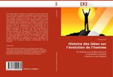 Copertina di Histoire des idées sur l''évolution de l''homme