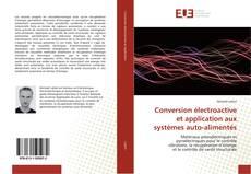 Couverture de Conversion électroactive et application aux systèmes auto-alimentés