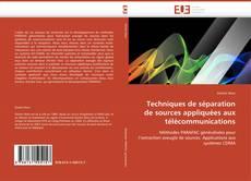 Copertina di Techniques de séparation de sources appliquées aux télécommunications