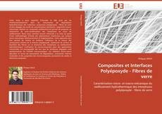 Composites et Interfaces Polyépoxyde - Fibres de verre kitap kapağı