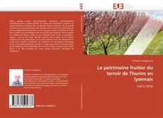 Couverture de Le patrimoine fruitier du terroir de Thurins en lyonnais