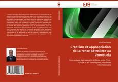 Bookcover of Création et appropriation de la rente pétrolière au Venezuela