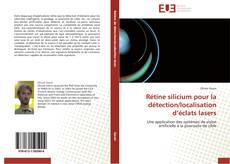 Couverture de Rétine silicium pour la détection/localisation d'éclats lasers