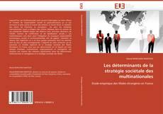 Bookcover of Les déterminants de la stratégie sociétale des multinationales