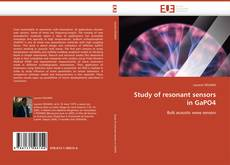 Bookcover of Study of resonant sensors in GaPO4
